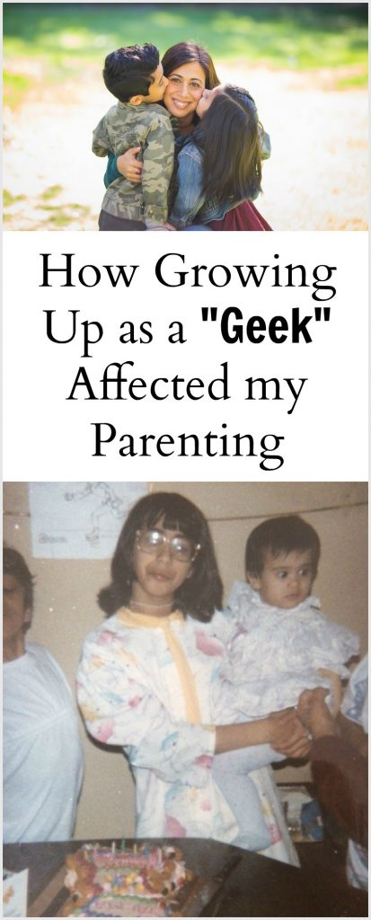 How Being a Geeky Kid Affects My Parenting