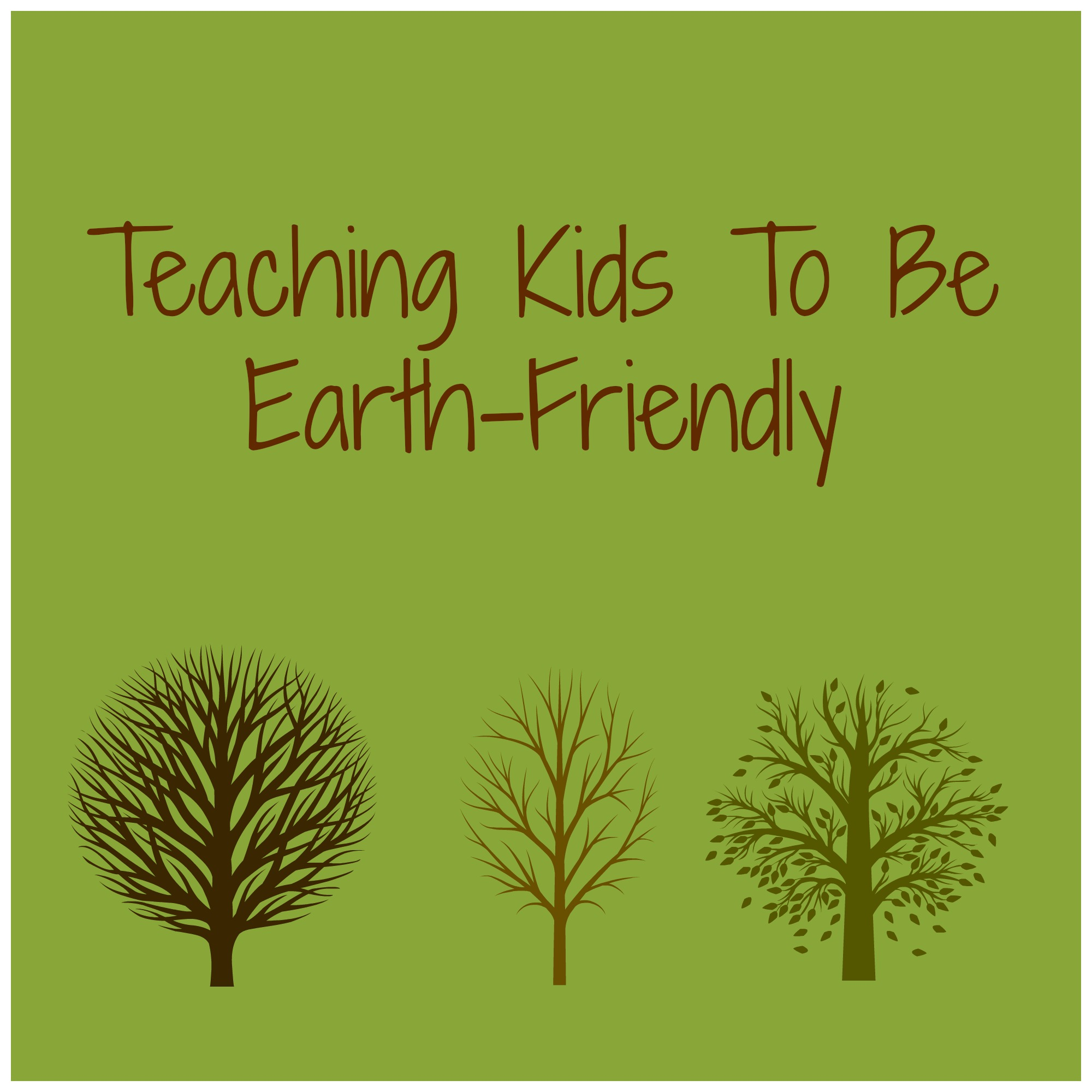 teaching our kids to be earth friendly the write balance