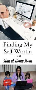 Finding My Self Worth as a Stay at Home Mom