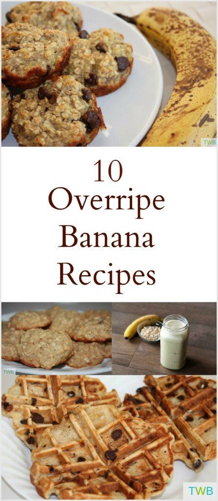 10 Overripe Banana Recipes
