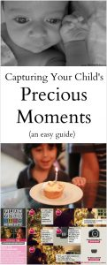 Capturing the precious moments in your child's life