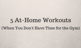 5 At-Home Workouts(When You Don't Have