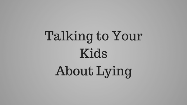 Talking to Your KidsAbout Lying-3