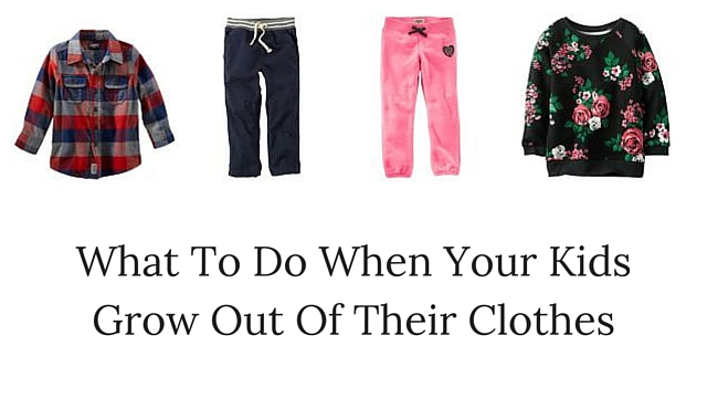 What To Do When Your Kids Grow Out Of Their Clothes