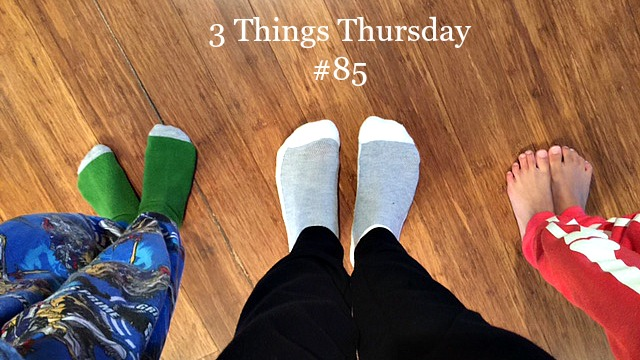 3 Things Thursday #85