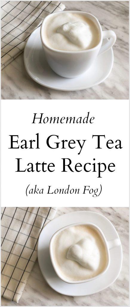 Homemade Earl Grey Tea Latte - London Fog Recipe