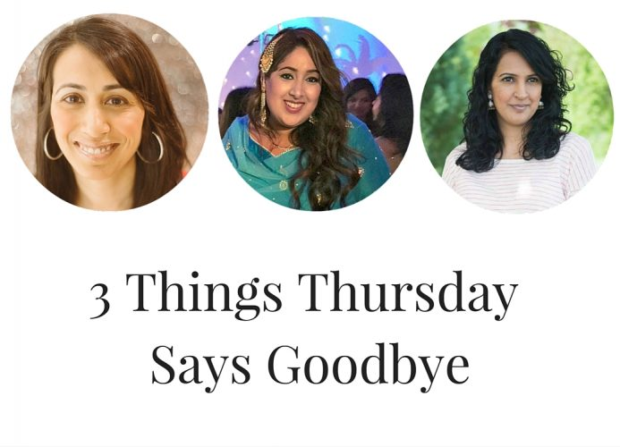 3 Things Thursday Says Goodbye
