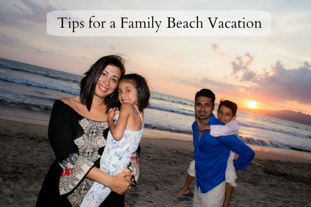 Tips for a family beach vacation