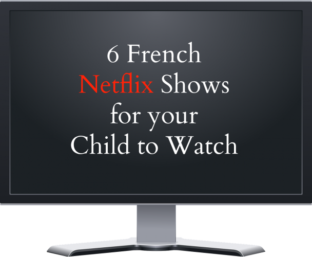 6-french-netflix-shows-for-your-child-to-watch