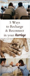 5 Ways to Recharge & Reconnect in your marriage