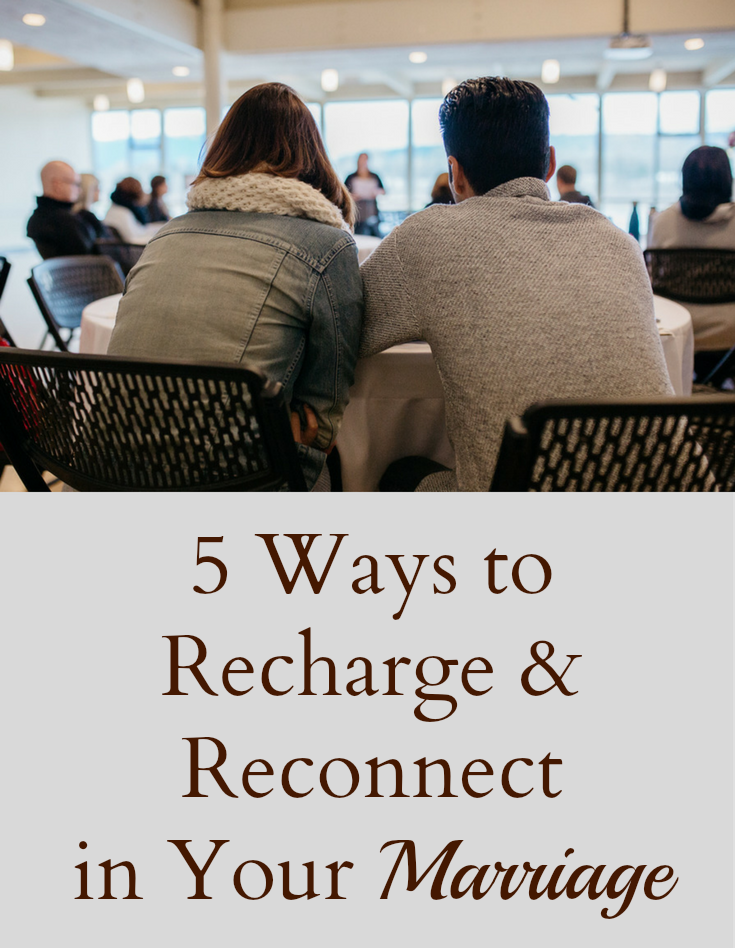 5-ways-to-recharge-and-reconnect-in-your-marriage-pinterest