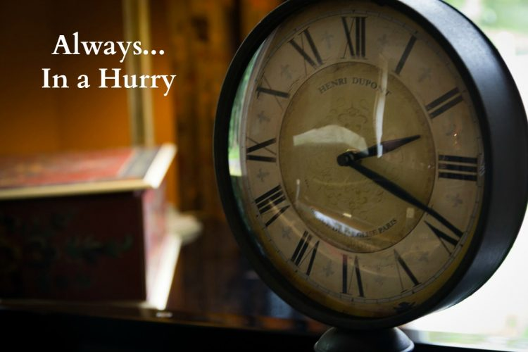 always-in-a-hurry