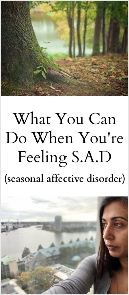 What you can do when you're feeling S.A.D - Seasonal Affective Disorder
