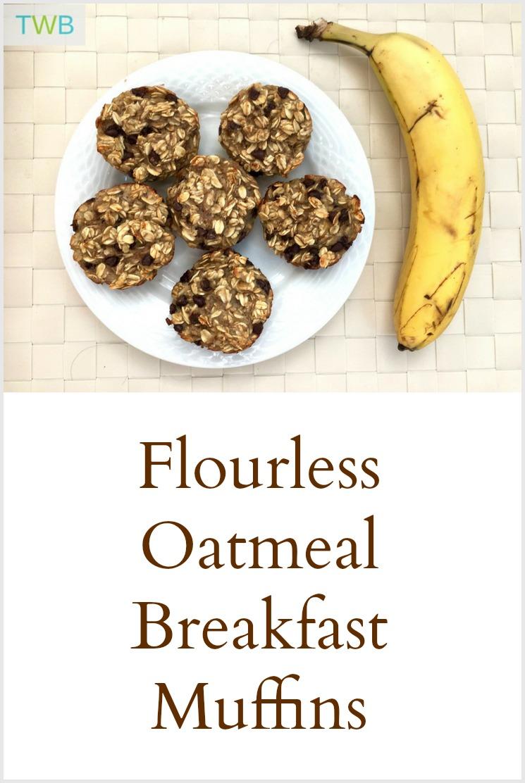 Flourless, Sugarless, Oatmeal Breakfast Muffins - Pinterest