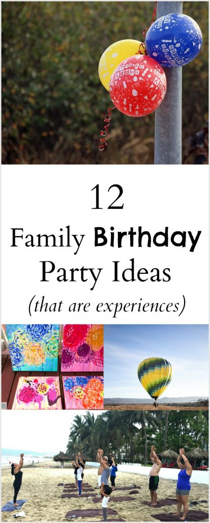 Family Birthday Party Ideas that are experiences